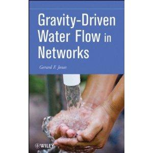 """Gerard Jones book: """"Gravity-Driven Water Flow in Networks"""""""